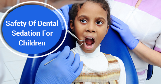 Is Dental Sedation Safe For Kids?